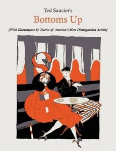 Ted Saucier's Bottoms Up [With Illustrations by Tw...